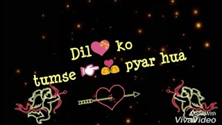 Dil ko tumse Pyar hua || WhatsApp status Video