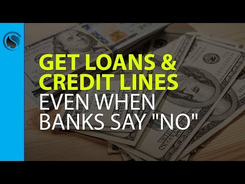 "10 Easy Ways to Get Loans and Credit Lines for Your Business, Even When Banks Say ""No"""