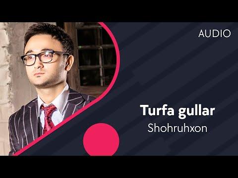 Shohruhxon - Turfa gullar | Шохруххон - Турфа гуллар (music version)
