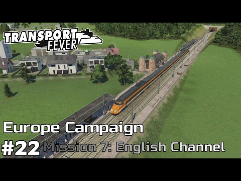 Tunnel Operations - Europe Campaign [Mission 7] Transport Fever [ep22]