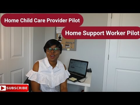 Home Child Care Provider And Home Support Worker Pilot