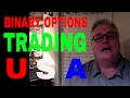 BINARY OPTIONS TRADING USA - HERE'S THE INFO YOU NEED