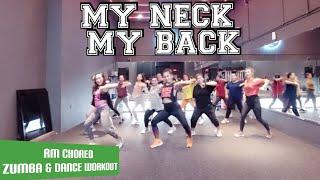 My Neck My Back Remix Zumba Dance Workout Choreography