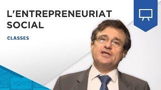 Cours d'introduction à l'Entrepreneuriat Social par Thierry Sibieude thumbnail