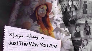 Marzia Bisognin - JUST THE WAY YOU ARE | Happy Birthday :)