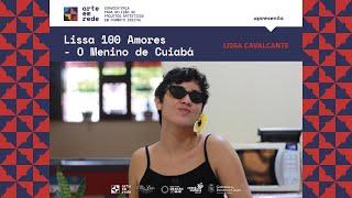 """Lissa 100 Amores - o menino de Cuiabá"" de Lissa Cavalcante"