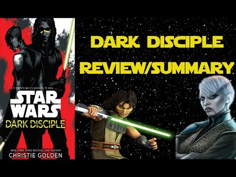 Star Wars Dark Disciple REVIEW/SUMMARY