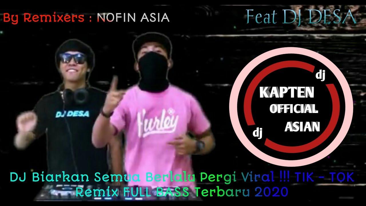 Download DJ Biarkan Semua Berlalu Pergi Virall !!! TIK-TOK Remix FULL BASS Terbaru 2020