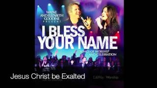 Jesus Christ be Exalted - Wayne & Elizabeth Goodine w/ IBC Choir