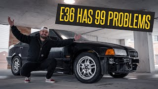 My BMW 328i #E36 has 99 Problems and I'm the biggest 1