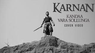 Kandaa Vara Sollunga Cover | Karnan | Dhanush | Mari Selvaraj | Santhosh Narayanan