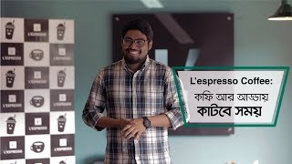 Taste of Dhaka | L'espresso Coffee