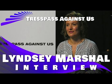 TRESPASS AGAINST US  Lyndsey Marshal