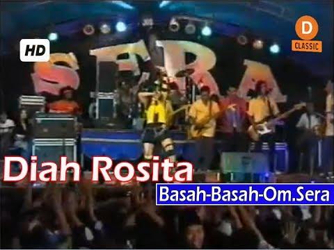 Basah Basah-Diah Rosita-Om.Sera Lawas Dangdut Koplo Classic