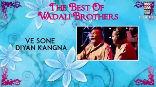 Ve Sone Diyan Kangna - Wadali Brothers (Album:The Best Of  Wadali Brothers)