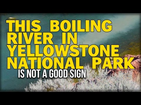 THIS BOILING RIVER IN YELLOWSTONE NATIONAL PARK IS NOT A GOOD SIGN