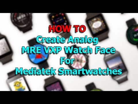 How to create a vxp watch face for tethering watch? – NO 1
