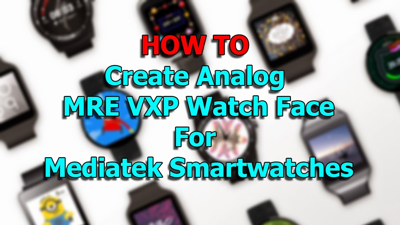 How To Create Analog MRE VXP Watch Face - YouTube