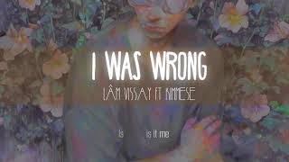 [Lyric Video] I was wrong - Lâm Vissay ft Kimmese