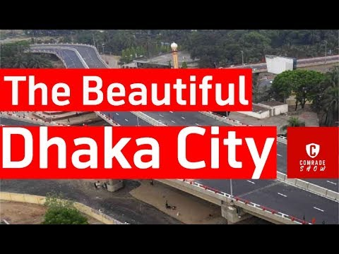 Beautiful Dhaka City || Current Scenario of Capital City of Bangladesh