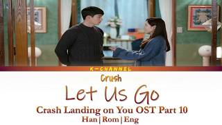 Download Mp3 Let Us Go  둘만의 세상으로 가 - Crush 크러쉬 | Crash Landing On You Ost 사랑의 불시착 Part 10 | H