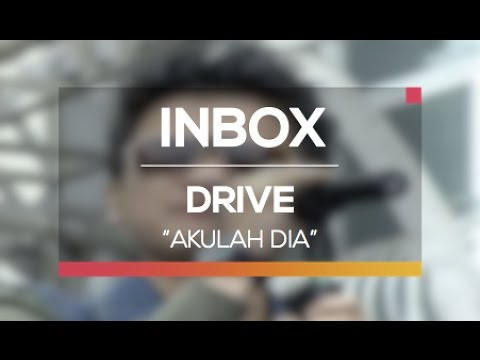 Drive - Akulah Dia (Live on Inbox)