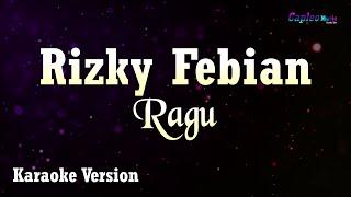 Rizky Febian - Ragu (Karaoke Version)