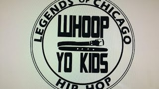 "LEGENDS OF CHICAGO HIP HOP Whoop Yo Kids"" (Official Video)"