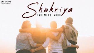 Farewell Song - Shukriya | Official Song | Swapneel Jaiswal | Bhaavesh Kumar