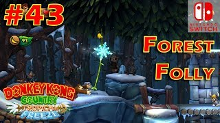 Donkey Kong Country Tropical Freeze Episode 43 Forest Folly