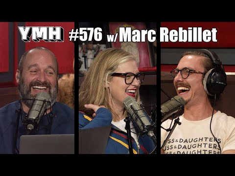 Your Mom's House Podcast - Ep. 576 w/ Marc Rebillet