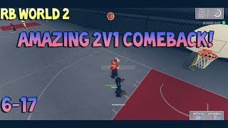AMAZING COMEBACK IN A 2v1!! [RB WORLD 2]