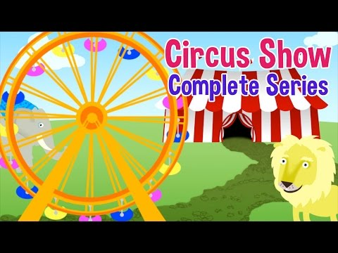 Circus Show For Kids - Complete Series - Nursery Rhymes & Kids Songs by Oxbridge Baby