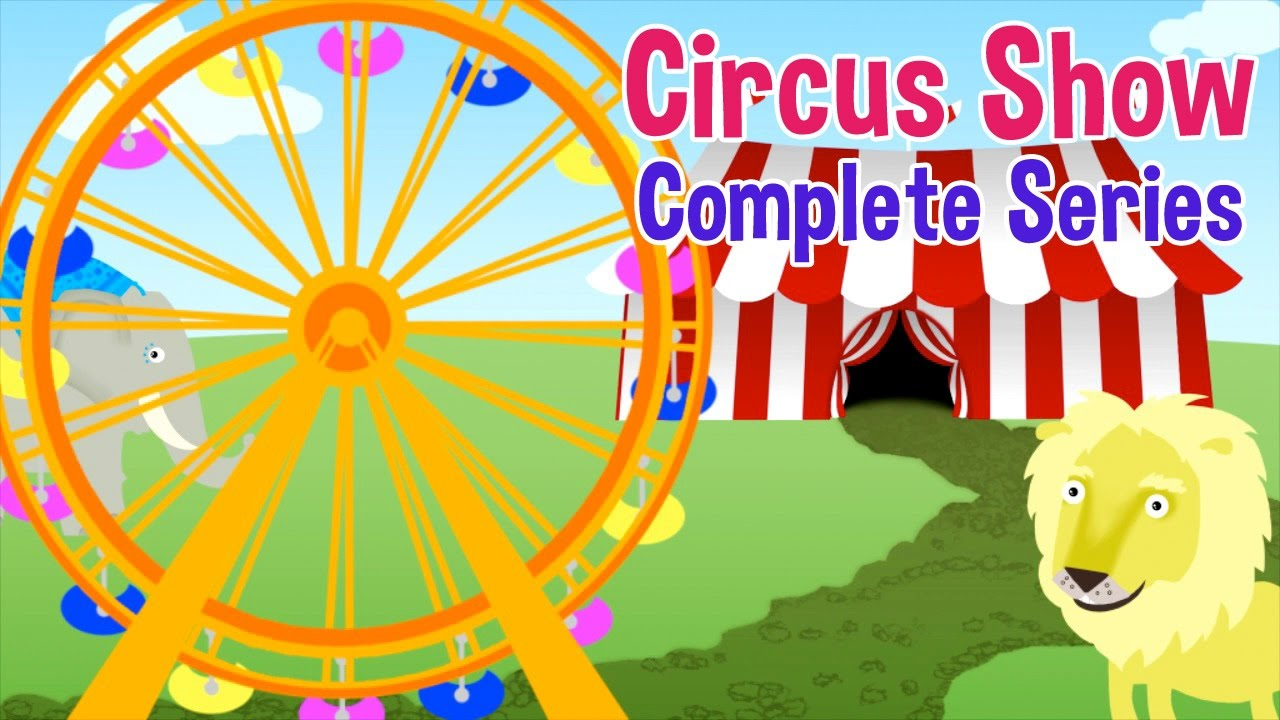 Uncategorized Circus Images For Kids circus show for kids complete series nursery rhymes songs by oxbridge baby youtube