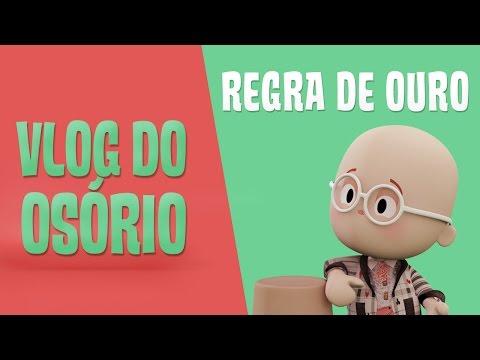vlog-do-osório-–-regra-de-ouro