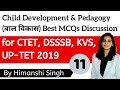 Child Development & Pedagogy Best MCQ's Live | for CTET, DSSSB, KVS, UPTET-2019 | Part-11