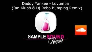 Daddy Yankee - Lovumba (Ian Klubb & Dj Rebo Bumping Remix) + Free Download