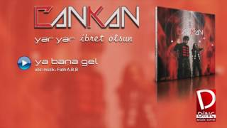 Cankan - Ya Bana Gel (Official Video)