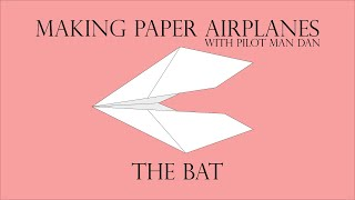 The Bat | Making Paper Airplanes