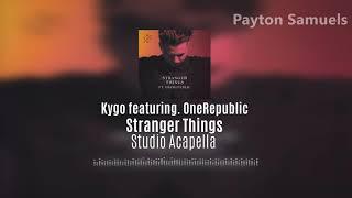 Kygo - Stranger Things (ft. OneRepublic) (Studio Acapella)
