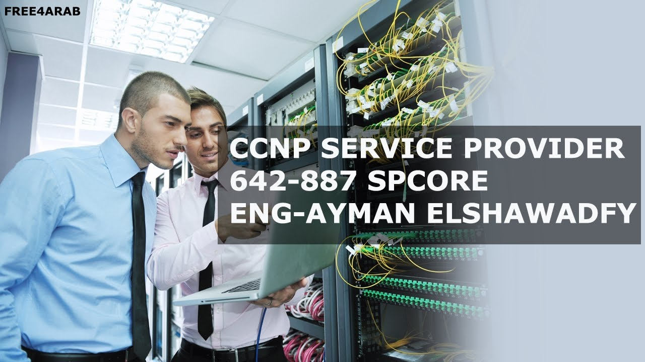 13-CCNP Service Provider - 642-887 SPCORE (MPLS TE Operations 1) By Eng-Ayman ElShawadfy | Arabic