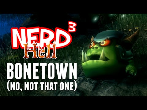 Nerd³'s Hell... Bonetown - The Power of Death