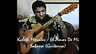 El Amor De Mi Sabana - Kaleth Morales (Kaleth Morales).