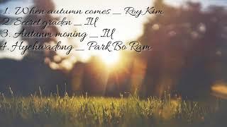 Những bài hát nhạc Hàn nhẹ nhàng, thư giãn ( Autumn )
