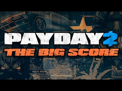 PAYDAY 2: The Big Score Edition Trailer