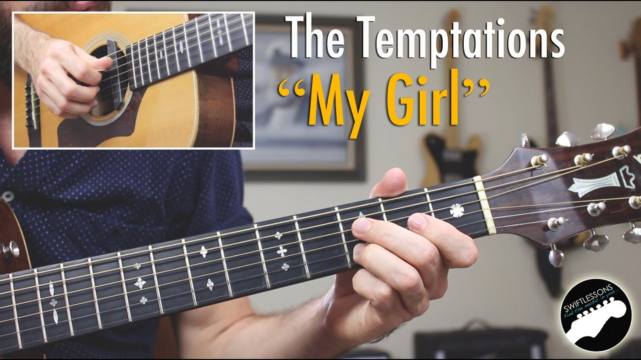 The Temptations My Girl Guitar Lesson Must Know Guitar Songs