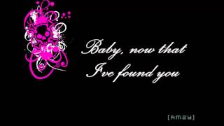 Baby, Now That I Found You By MYMP Lyrics)