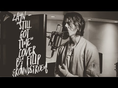 ZAYN - Still got time Ft. PARTYNEXTDOOR | Cover by Filip Groundstroem