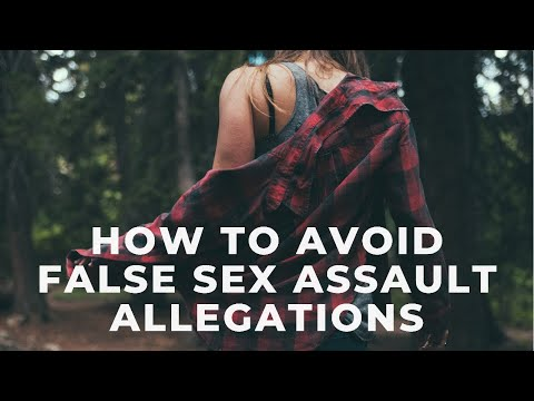 false-sexual-assault-allegations-&-how-to-avoid-them