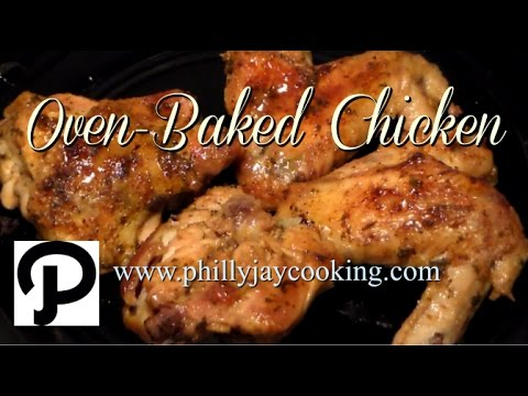 The Best Oven Baked Chicken Recipe How To Bake Chicken In The Oven